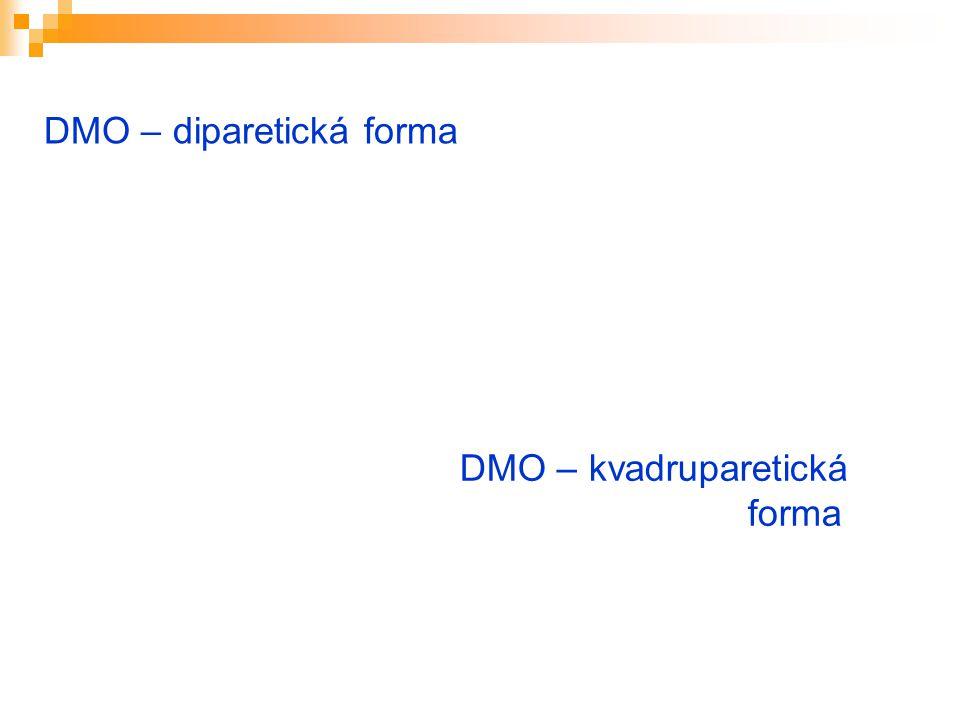 DMO – diparetická forma DMO – kvadruparetická forma