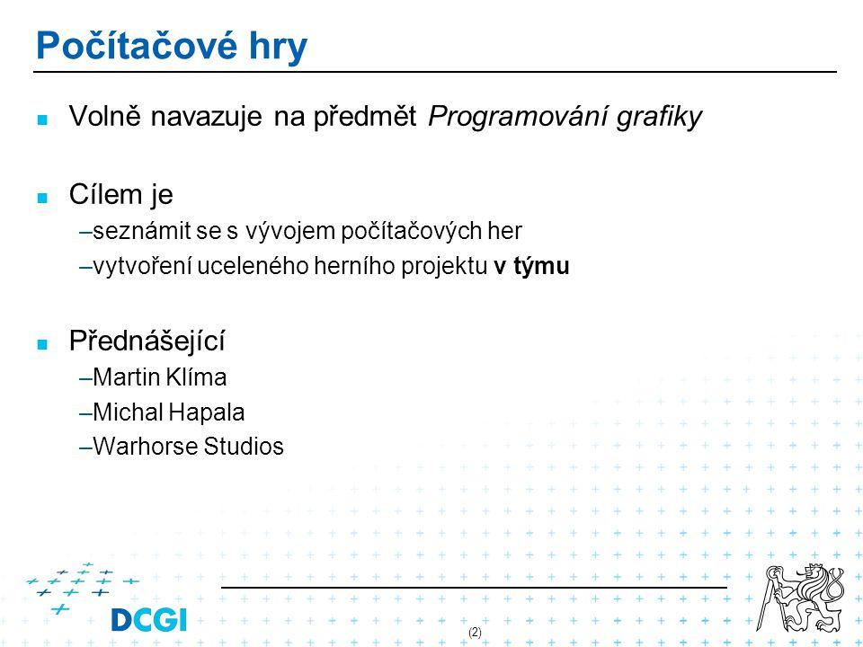 (2) Počítačové hry Volně navazuje na předmět Programování grafiky Cílem je – –seznámit se s vývojem počítačových her – –vytvoření uceleného herního pr