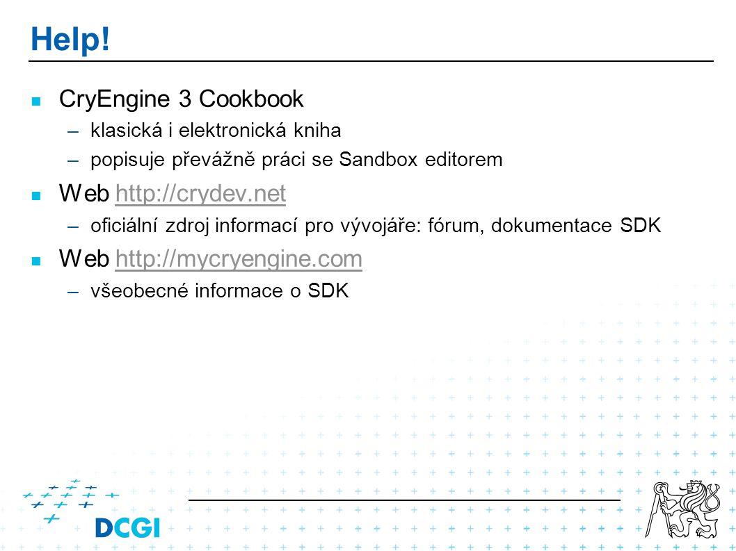 Help! CryEngine 3 Cookbook –klasická i elektronická kniha –popisuje převážně práci se Sandbox editorem Web http://crydev.nethttp://crydev.net –oficiál