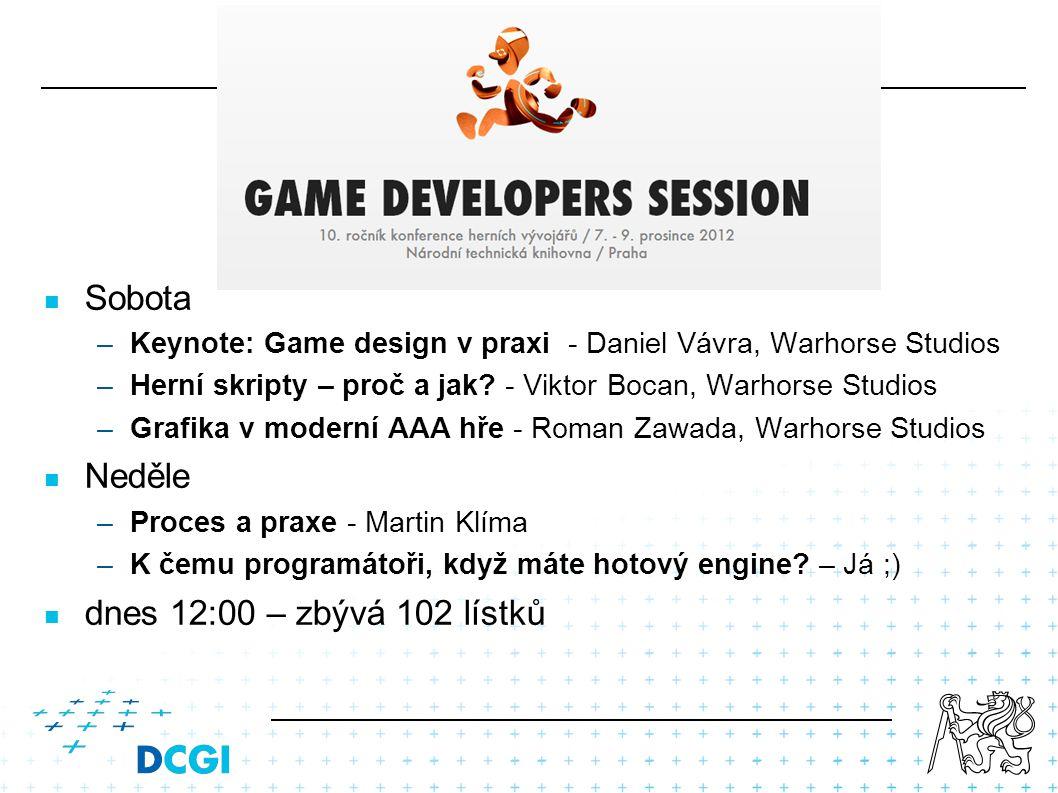Sobota –Keynote: Game design v praxi - Daniel Vávra, Warhorse Studios –Herní skripty – proč a jak? - Viktor Bocan, Warhorse Studios –Grafika v moderní
