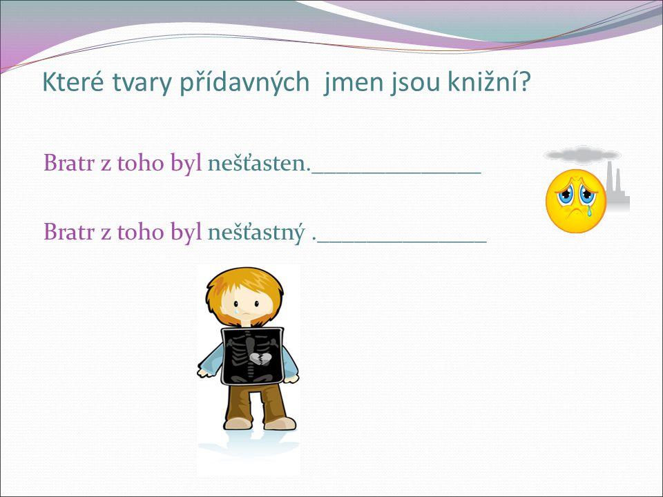 Utvoř jmenné tvary ve všech rodech: PŘÍTOMNÝ  užij v jednoduchých větách.
