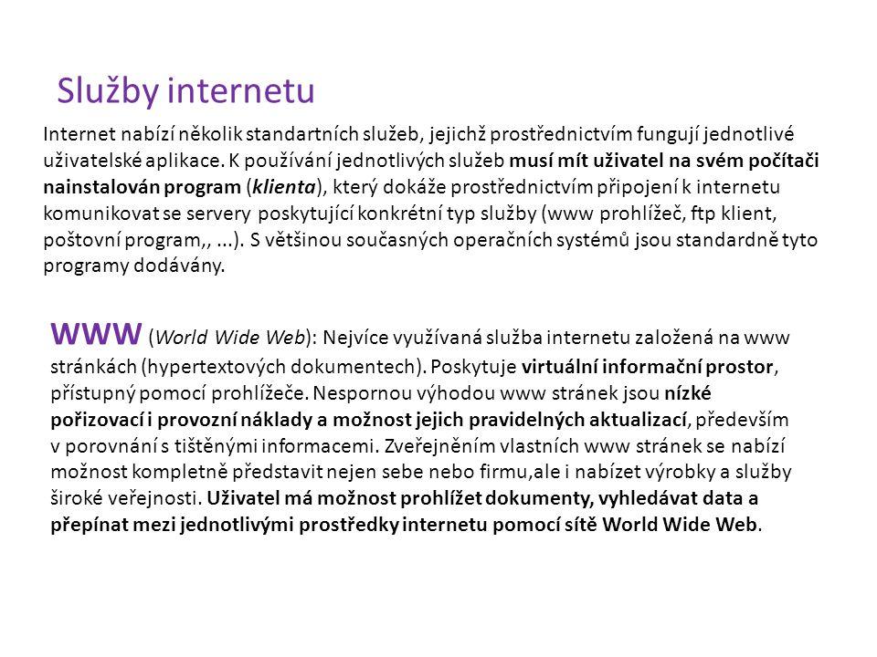 Služby internetu Internet nabízí několik standartních služeb, jejichž prostřednictvím fungují jednotlivé uživatelské aplikace. K používání jednotlivýc