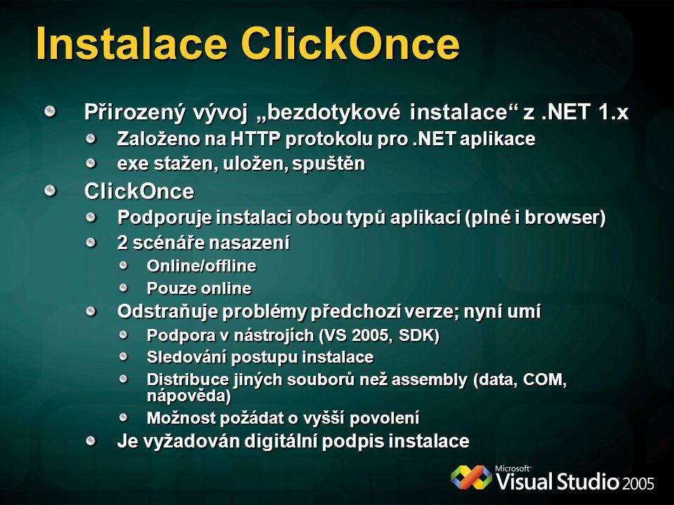 """Instalace ClickOnce Přirozený vývoj """"bezdotykové instalace"""" z.NET 1.x Založeno na HTTP protokolu pro.NET aplikace exe stažen, uložen, spuštěn ClickOnc"""
