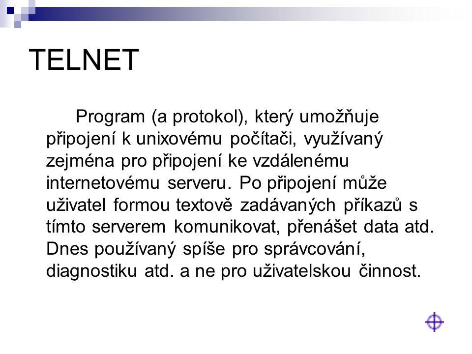 TELNET Program (a protokol), který umožňuje připojení k unixovému počítači, využívaný zejména pro připojení ke vzdálenému internetovému serveru. Po př
