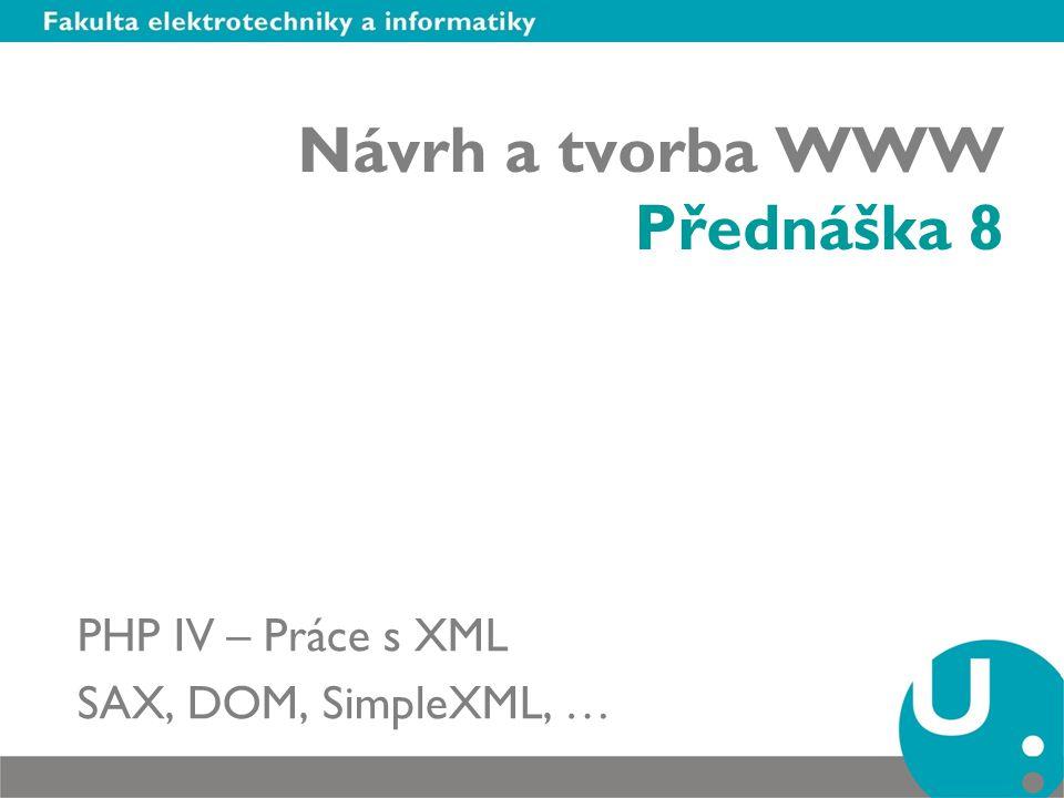 Opakování XML Extenible Markup Language (rozšiřitelný značkovací jazyk) je značkovací jazyk, který slouží k tvorbě dokumentů s vlastními elementy a atributy, které je možné validovat oproti vlastnímu schématu.