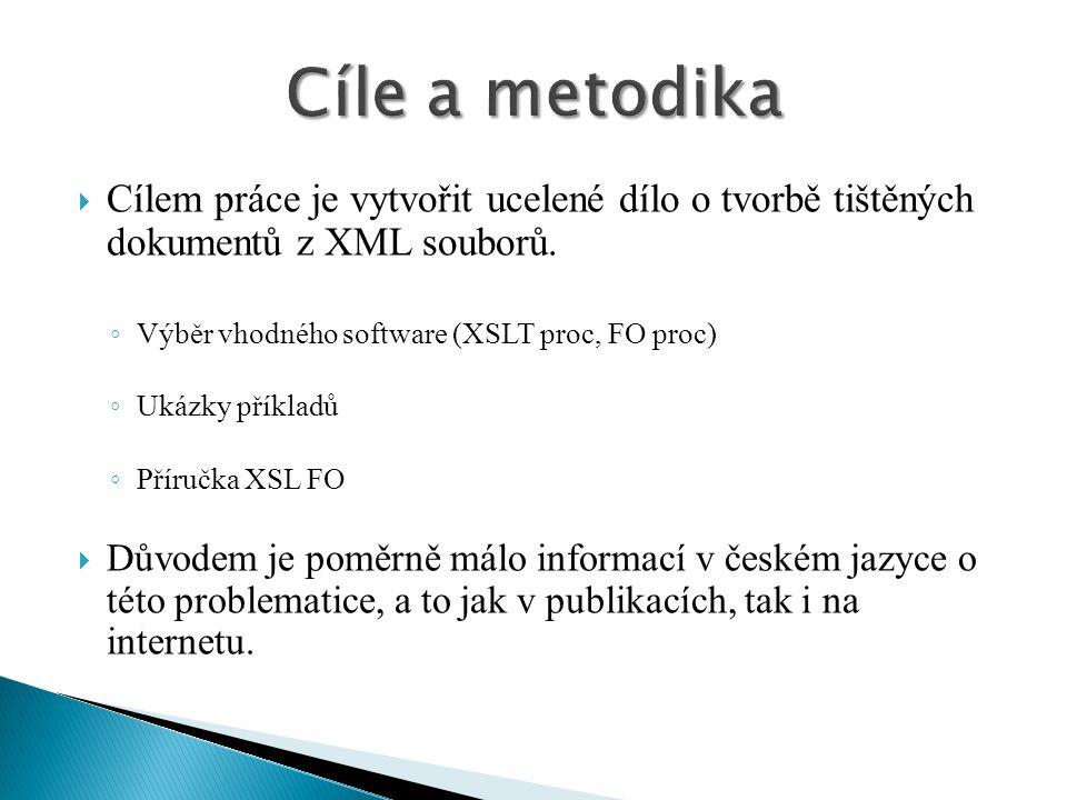  Cílem práce je vytvořit ucelené dílo o tvorbě tištěných dokumentů z XML souborů.