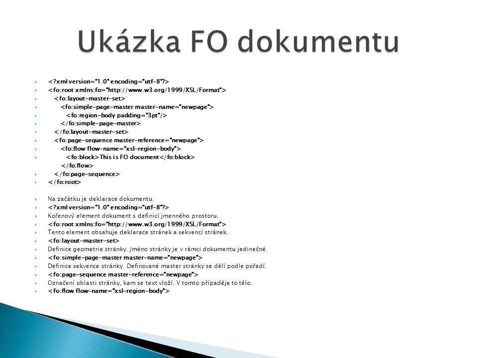   This is FO document   Na začátku je deklarace dokumentu.