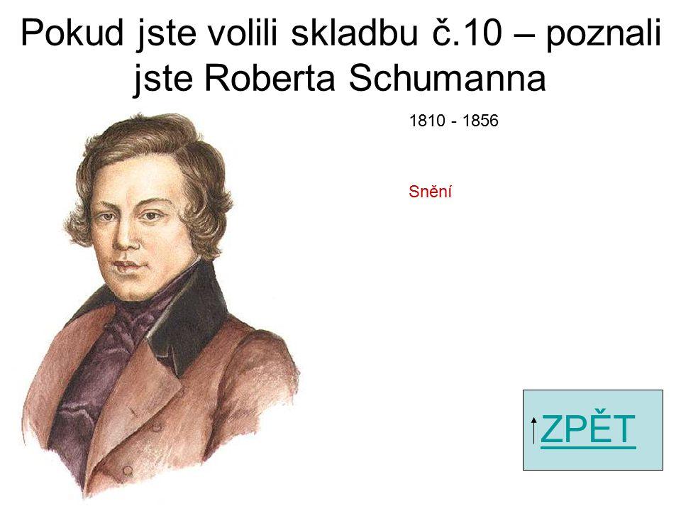 Pokud jste volili skladbu č.8 – poznali jste Johannesa Brahmse ZPĚT Waltz 1833 - 1897