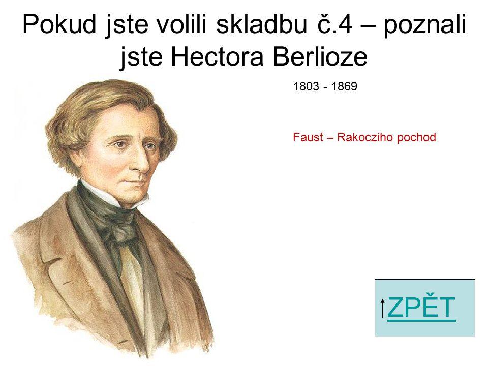 Pokud jste volili skladbu č.2 – poznali jste Bedřicha Smetanu ZPĚT Fanfáry z Libuše 1824 - 1884