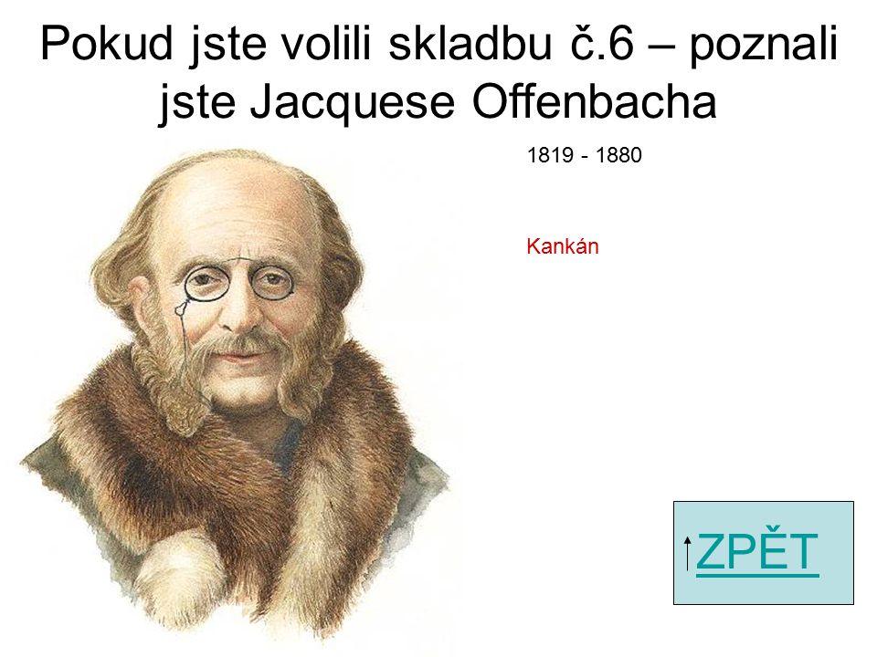 Pokud jste volili skladbu č.4 – poznali jste Hectora Berlioze ZPĚT Faust – Rakocziho pochod 1803 - 1869
