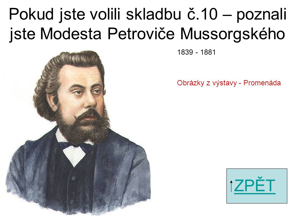 Pokud jste volili skladbu č.8 – poznali jste Igora Fjodoroviče Stravinského ZPĚT Petruška 1882 - 1971