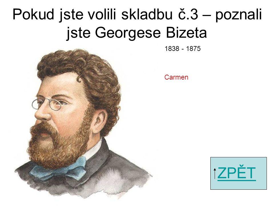 Pokud jste volili skladbu č.1 – poznali jste Nikolaje Andrejeviče Rimskij-Korsakova ZPĚT Pohádka o caru Saltánovi – Let čmeláka 1844 - 1908