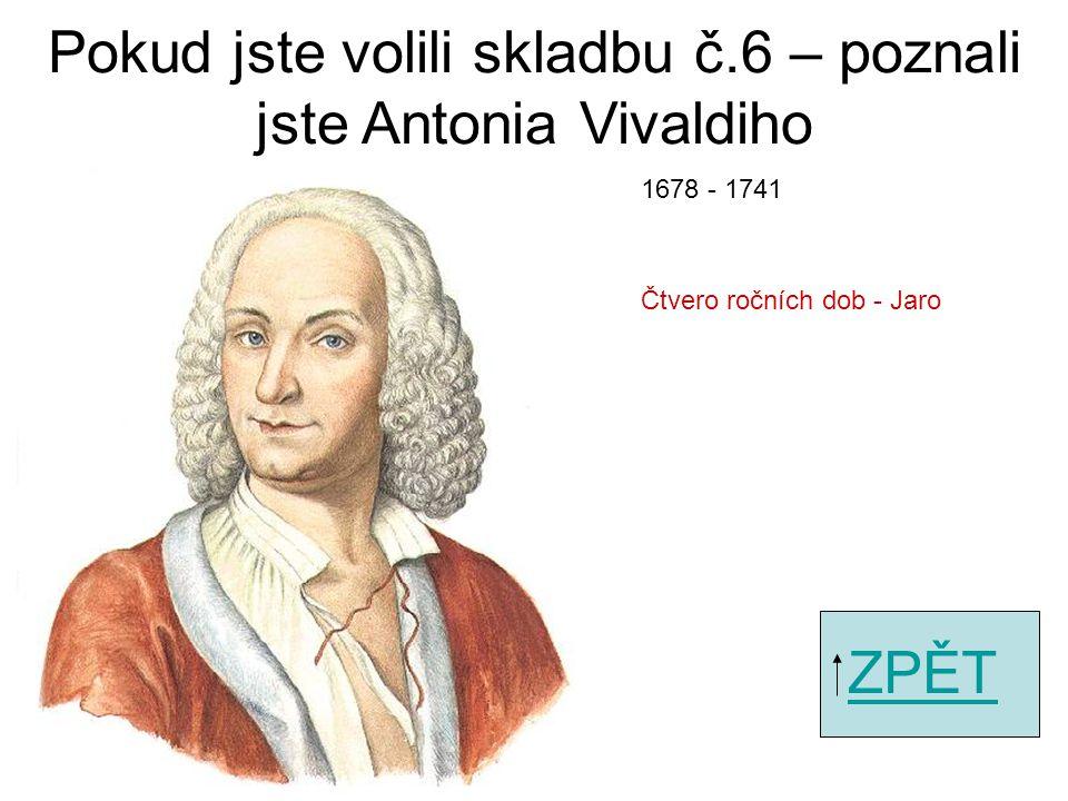 Pokud jste volili skladbu č.4 – poznali jste Gioacchina Rossiniho ZPĚT Vilém Tell 1792 - 1868