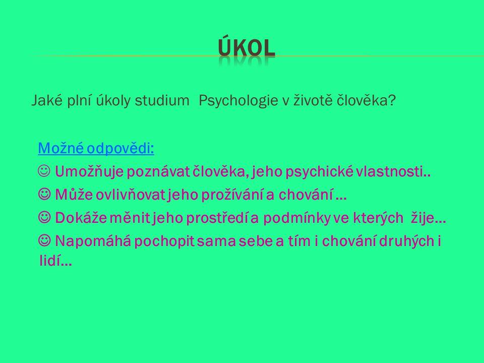  Psychologie se uplatňuje ve všech oblastech lidské činnosti….