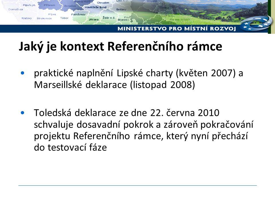 Jaký je kontext Referenčního rámce praktické naplnění Lipské charty (květen 2007) a Marseillské deklarace (listopad 2008) Toledská deklarace ze dne 22.