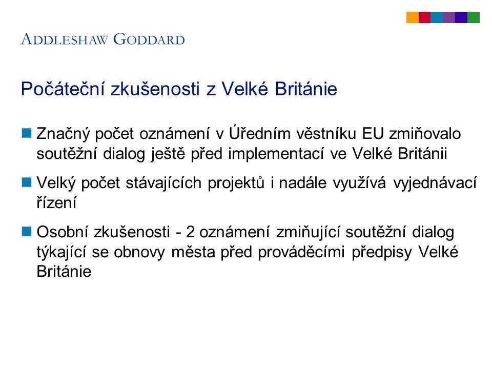 Počáteční zkušenosti z Velké Británie Značný počet oznámení v Úředním věstníku EU zmiňovalo soutěžní dialog ještě před implementací ve Velké Británii
