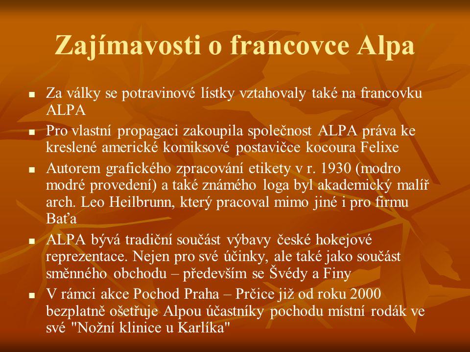 Zajímavosti o francovce Alpa Za války se potravinové lístky vztahovaly také na francovku ALPA Pro vlastní propagaci zakoupila společnost ALPA práva ke