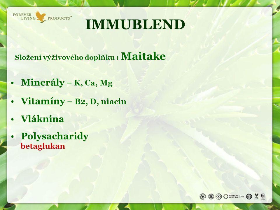 IMMUBLEND Složení výživového doplňku : Maitake Minerály – K, Ca, Mg Vitamíny – B2, D, niacin Vláknina Polysacharidy betaglukan
