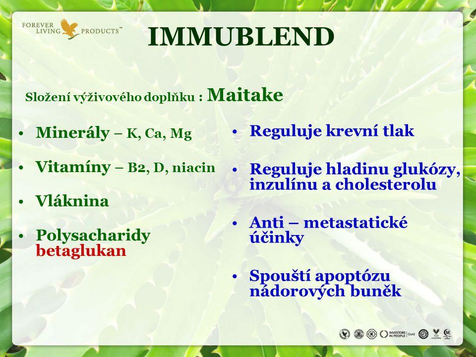 IMMUBLEND Složení výživového doplňku : Maitake Minerály – K, Ca, Mg Vitamíny – B2, D, niacin Vláknina Polysacharidy betaglukan Reguluje krevní tlak Re