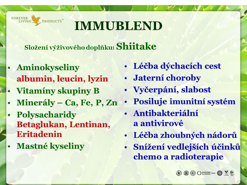 IMMUBLEND Složení výživového doplňku: Shiitake Aminokyseliny albumin, leucin, lyzin Vitamíny skupiny B Minerály – Ca, Fe, P, Zn Polysacharidy Betagluk