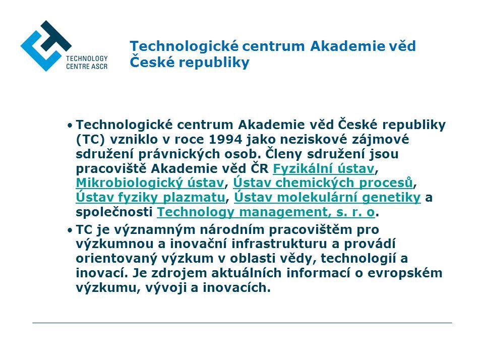 Technologické centrum Akademie věd České republiky Technologické centrum Akademie věd České republiky (TC) vzniklo v roce 1994 jako neziskové zájmové sdružení právnických osob.