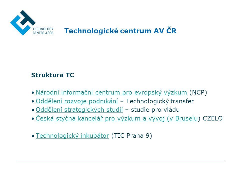 Technologické centrum AV ČR Struktura TC Národní informační centrum pro evropský výzkum (NCP)Národní informační centrum pro evropský výzkum Oddělení r