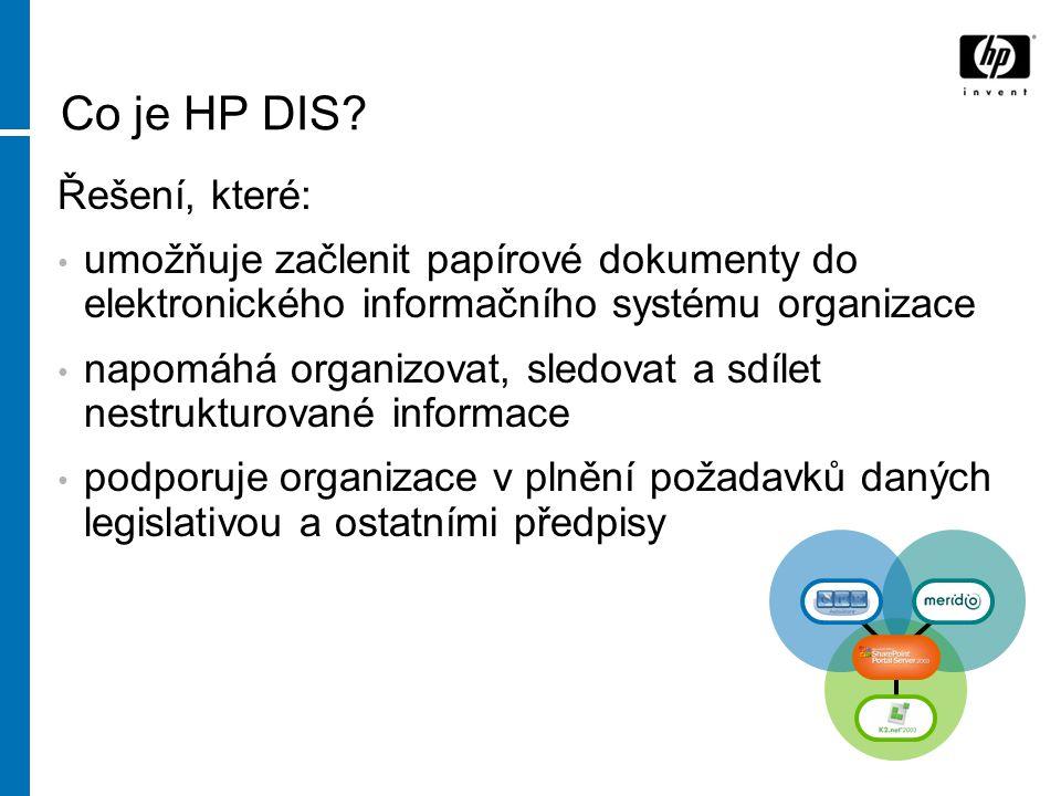 Co je HP DIS? Řešení, které: umožňuje začlenit papírové dokumenty do elektronického informačního systému organizace napomáhá organizovat, sledovat a s