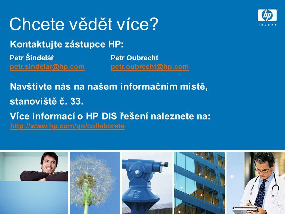 Chcete vědět více? Kontaktujte zástupce HP: Navštivte nás na našem informačním místě, stanoviště č. 33. Více informací o HP DIS řešení naleznete na: P