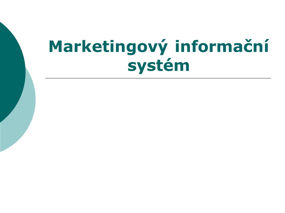 MIS  systém činností, vytvořených za účelem shromažďování, analýzy a vyhodnocování informací, nezbytných pro kvalitnější plánování, organizování, řízení a kontrolu marketingových aktivit