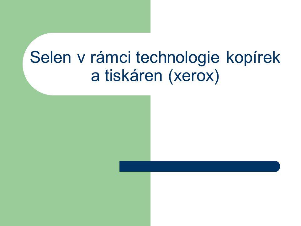 Selen v rámci technologie kopírek a tiskáren (xerox)