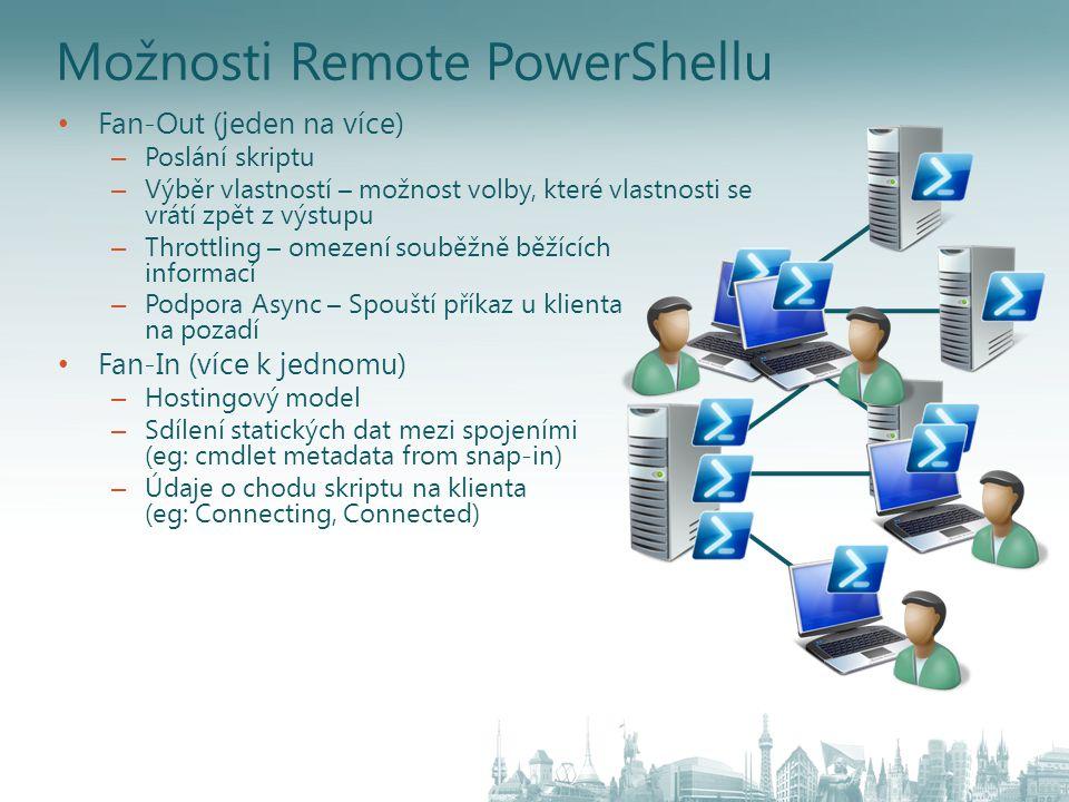 Možnosti Remote PowerShellu Fan-Out (jeden na více) – Poslání skriptu – Výběr vlastností – možnost volby, které vlastnosti se vrátí zpět z výstupu – T