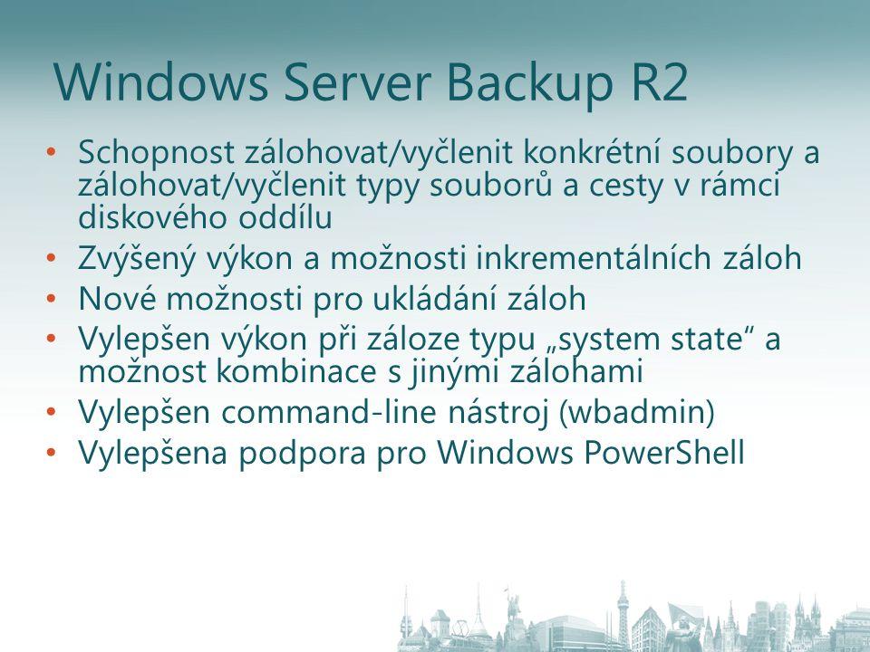 Windows Server Backup R2 Schopnost zálohovat/vyčlenit konkrétní soubory a zálohovat/vyčlenit typy souborů a cesty v rámci diskového oddílu Zvýšený výk