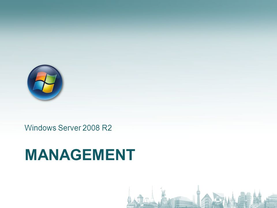 MANAGEMENT Windows Server 2008 R2