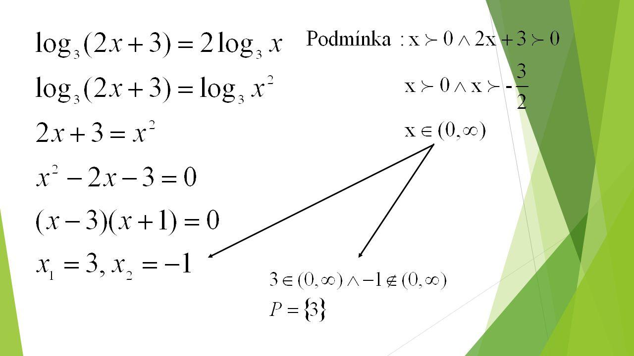 Procvičování: Řešte dané logaritmické rovnice pomocí pravidel o logaritmech: