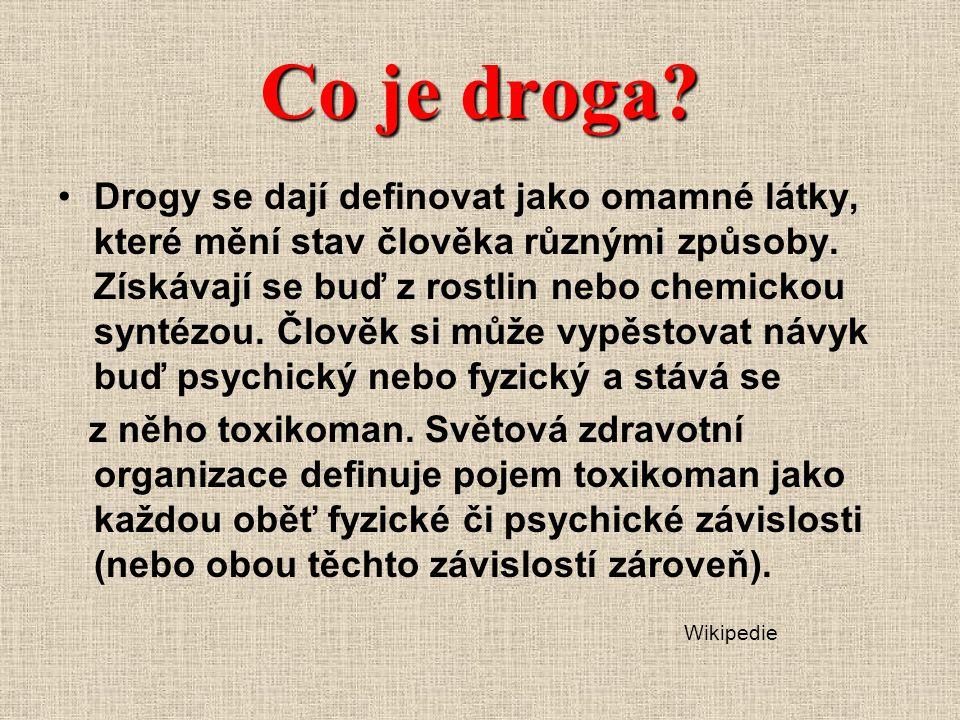 Rozdělení drog podle několika hledisek: a) Měkké drogy a tvrdé Měkké drogy - látky obsažené v konopí, kofein (obsažený v kávě nebo čaji), látky obsažené v čokoládě atd.; Tvrdé drogy - heroin, kokain, alkohol, nikotin (obsažený v tabáku), fencyklidin atd b)Dělení podle převládajícího účinku psychedelika - LSD, extáze, látky obsažené v konopí atd.