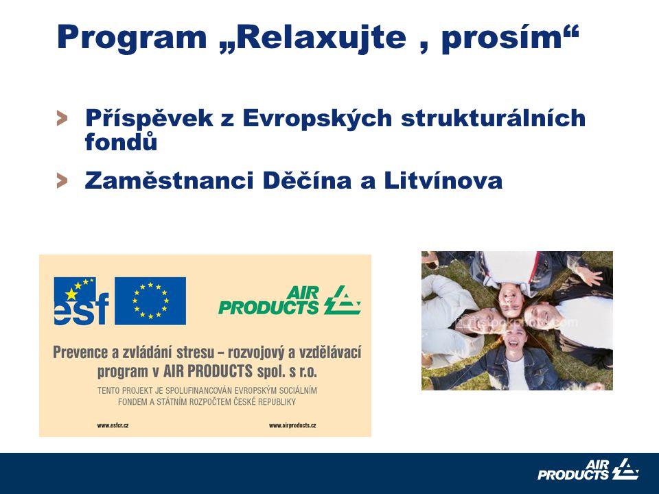 """17 Program """"Relaxujte, prosím > Příspěvek z Evropských strukturálních fondů > Zaměstnanci Děčína a Litvínova"""
