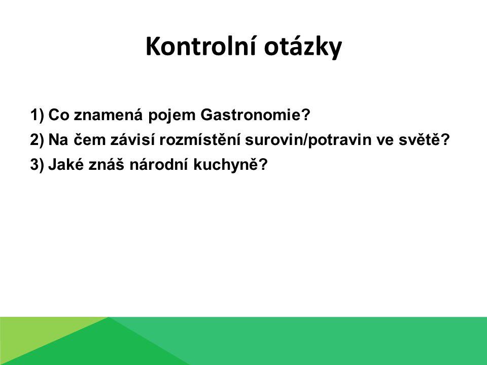 Kontrolní otázky 1)Co znamená pojem Gastronomie.