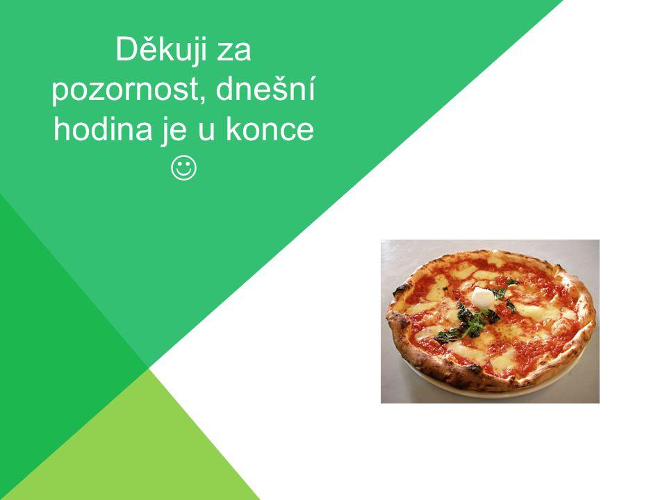 http://cs.wikipedia.org/wiki/Soubor:Eq_it-na_pizza- margherita_sep2005_sml.jpg http://cs.wikipedia.org/wiki/Pizza Použité zdroje