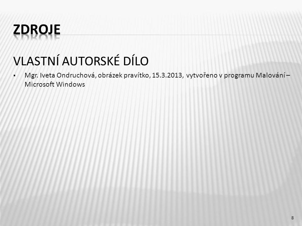 VLASTNÍ AUTORSKÉ DÍLO  Mgr. Iveta Ondruchová, obrázek pravítko, 15.3.2013, vytvořeno v programu Malování – Microsoft Windows 8