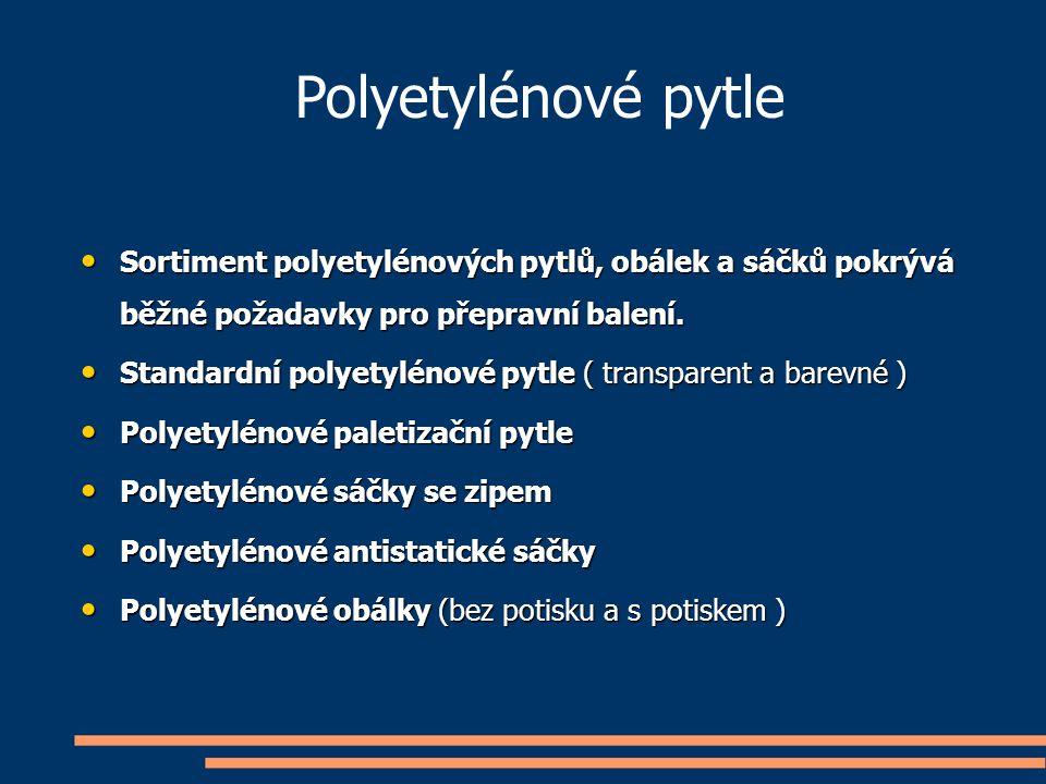 Sortiment polyetylénových pytlů, obálek a sáčků pokrývá běžné požadavky pro přepravní balení. Sortiment polyetylénových pytlů, obálek a sáčků pokrývá
