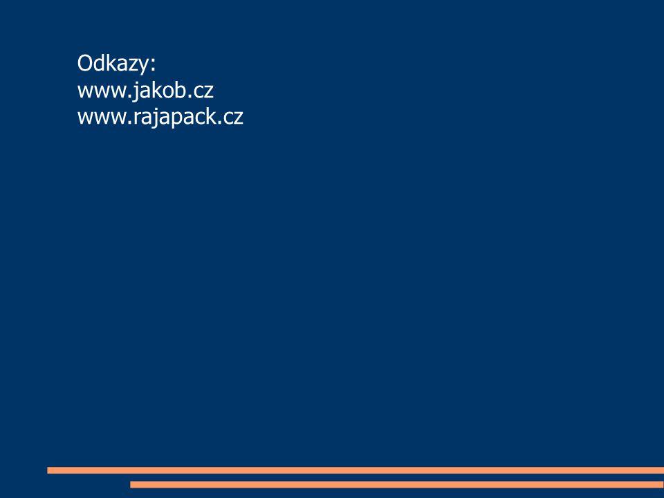 Odkazy: www.jakob.cz www.rajapack.cz