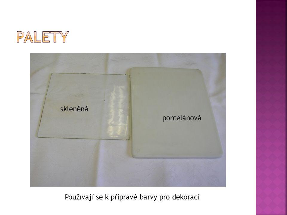 skleněná porcelánová Používají se k přípravě barvy pro dekoraci