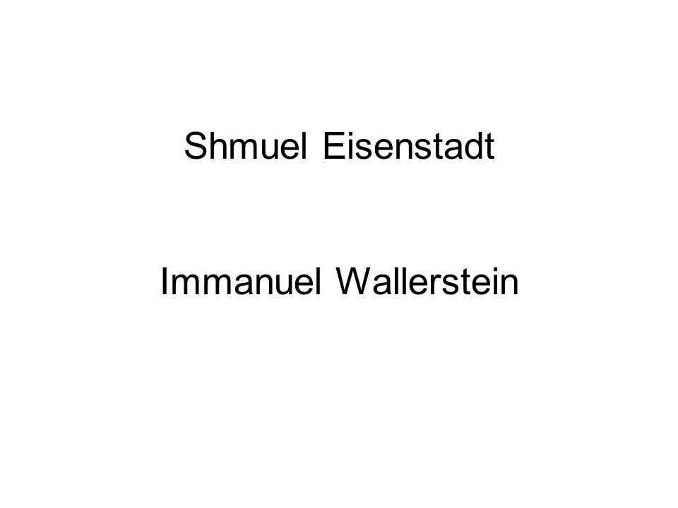 Shmuel Eisenstadt Immanuel Wallerstein