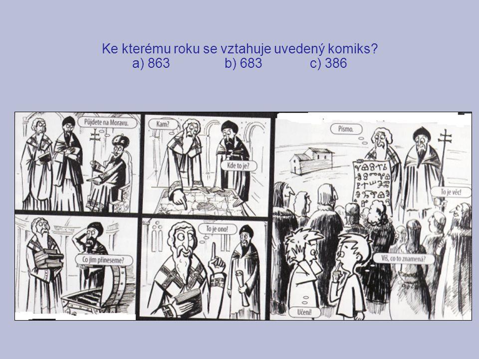 Ke kterému roku se vztahuje uvedený komiks? a) 863 b) 683 c) 386