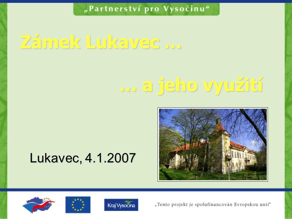 Zámek Lukavec - úvod  Projektu rekonstrukce a revitalizace Zámku Lukavec předpokládá oživení a znovuvyužití objektu původně barokního zámku v městys Lukavec (okres Pelhřimov).