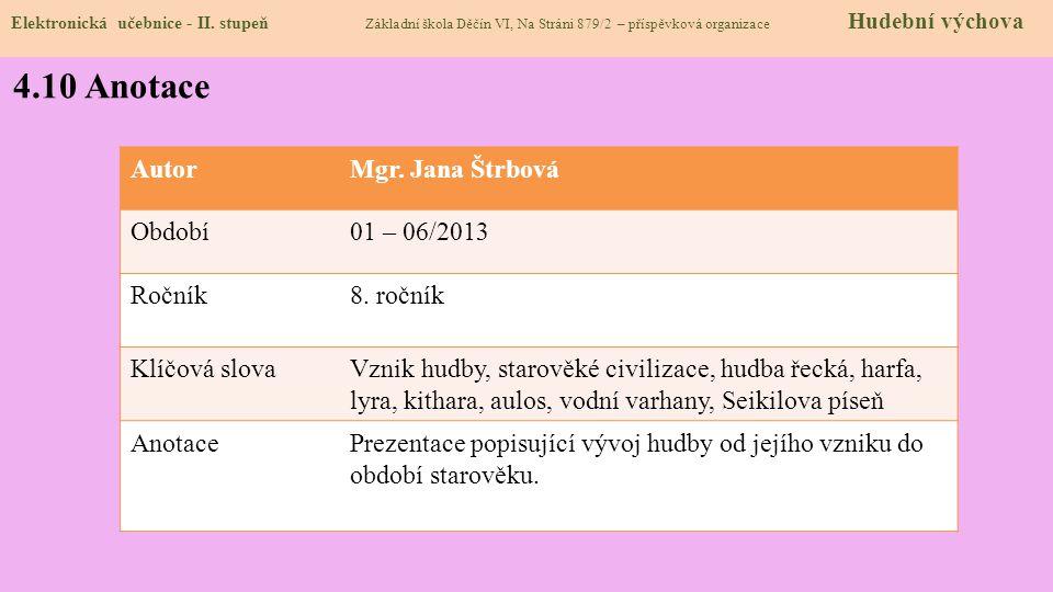 4.9 Použité zdroje, citace Elektronická učebnice - II. stupeň Základní škola Děčín VI, Na Stráni 879/2 – příspěvková organizace Hudební výchova http:/
