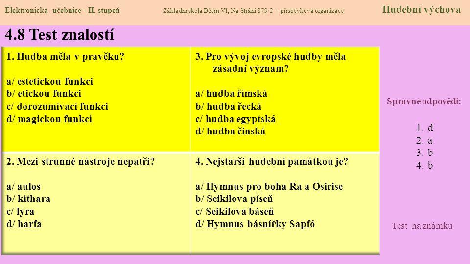 4.7 CLIL Elektronická učebnice - II. stupeň Základní škola Děčín VI, Na Stráni 879/2 – příspěvková organizace Music The Seikilos epitaph is the oldest