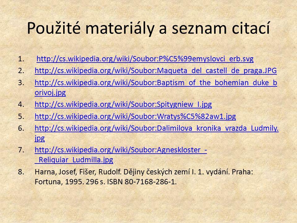 Použité materiály a seznam citací 1. http://cs.wikipedia.org/wiki/Soubor:P%C5%99emyslovci_erb.svghttp://cs.wikipedia.org/wiki/Soubor:P%C5%99emyslovci_