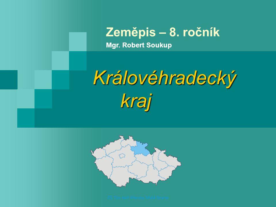 Královéhradecký kraj Zeměpis – 8. ročník Mgr. Robert Soukup ZŠ, Týn nad Vltavou, Malá Strana