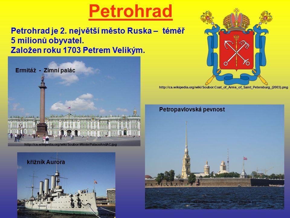 Petrohrad Petrohrad je 2. největší město Ruska – téměř 5 milionů obyvatel. Založen roku 1703 Petrem Velikým. Petropavlovská pevnost http://cs.wikipedi
